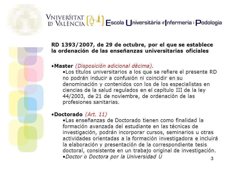 3 RD 1393/2007, de 29 de octubre, por el que se establece la ordenación de las enseñanzas universitarias oficiales Master (Disposición adicional décim