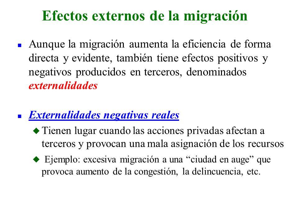 n Aunque la migración aumenta la eficiencia de forma directa y evidente, también tiene efectos positivos y negativos producidos en terceros, denominad