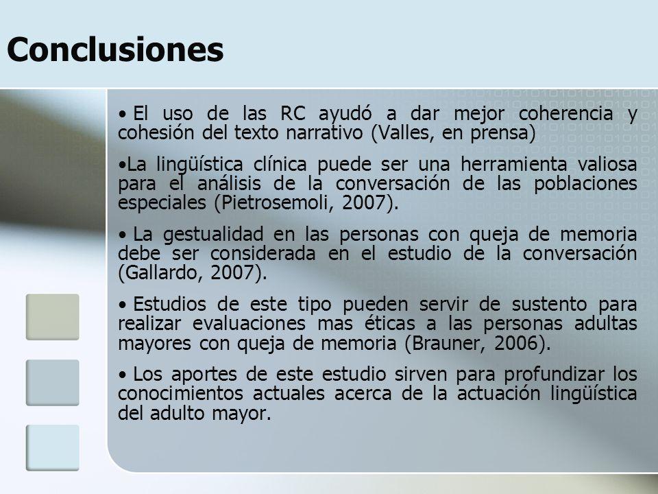 Conclusiones El uso de las RC ayudó a dar mejor coherencia y cohesión del texto narrativo (Valles, en prensa) La lingüística clínica puede ser una herramienta valiosa para el análisis de la conversación de las poblaciones especiales (Pietrosemoli, 2007).