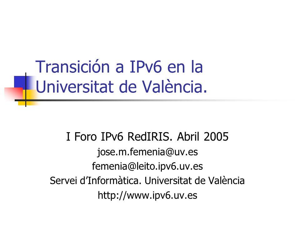 Transición a IPv6 en la Universitat de València. I Foro IPv6 RedIRIS. Abril 2005 jose.m.femenia@uv.es femenia@leito.ipv6.uv.es Servei dInformàtica. Un