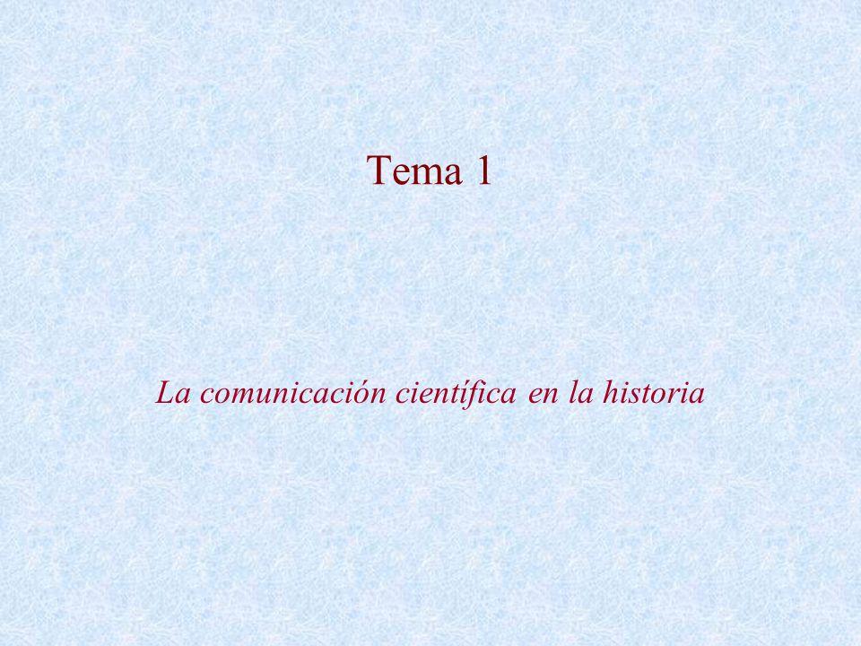 Tema 1 La comunicación científica en la historia