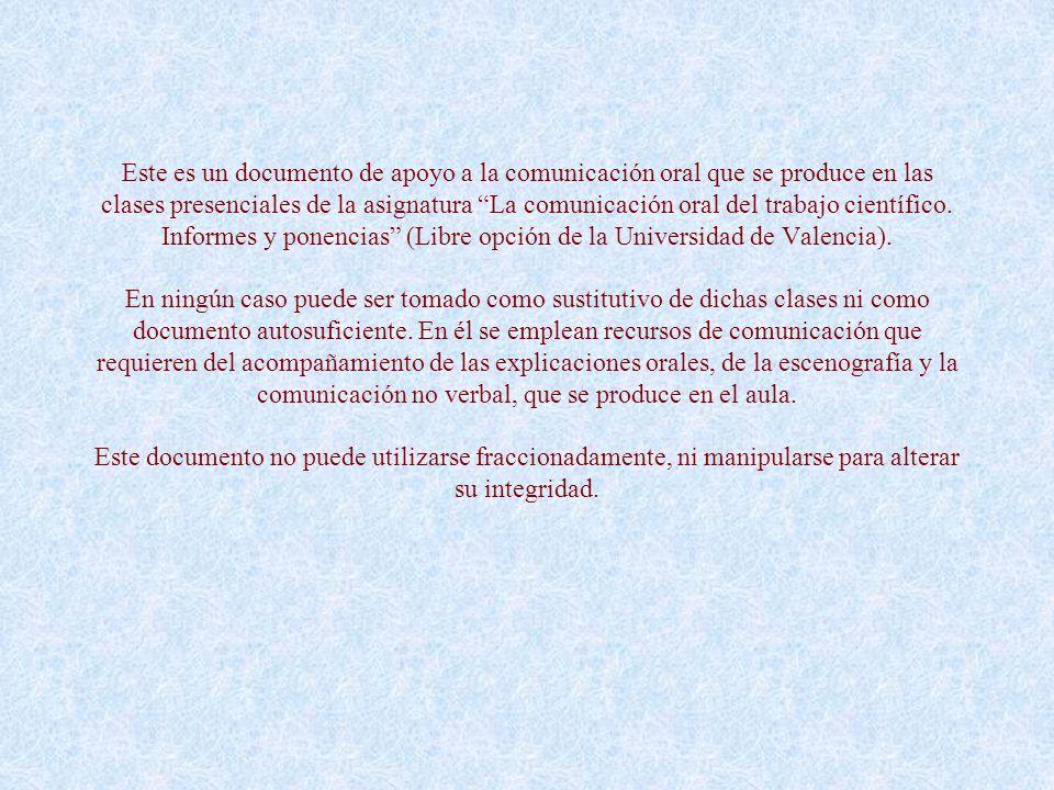 Este es un documento de apoyo a la comunicación oral que se produce en las clases presenciales de la asignatura La comunicación oral del trabajo cient