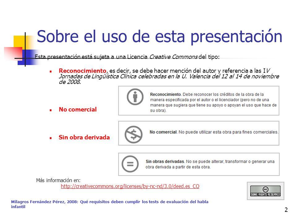 Milagros Fernández Pérez, 2008: Qué requisitos deben cumplir los tests de evaluación del habla infantil 2 Sobre el uso de esta presentación Esta prese
