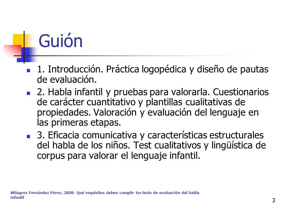 Milagros Fernández Pérez, 2008: Qué requisitos deben cumplir los tests de evaluación del habla infantil 3 Guión 1. Introducción. Práctica logopédica y