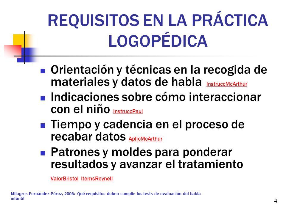 Milagros Fernández Pérez, 2008: Qué requisitos deben cumplir los tests de evaluación del habla infantil 4 REQUISITOS EN LA PRÁCTICA LOGOPÉDICA Orienta