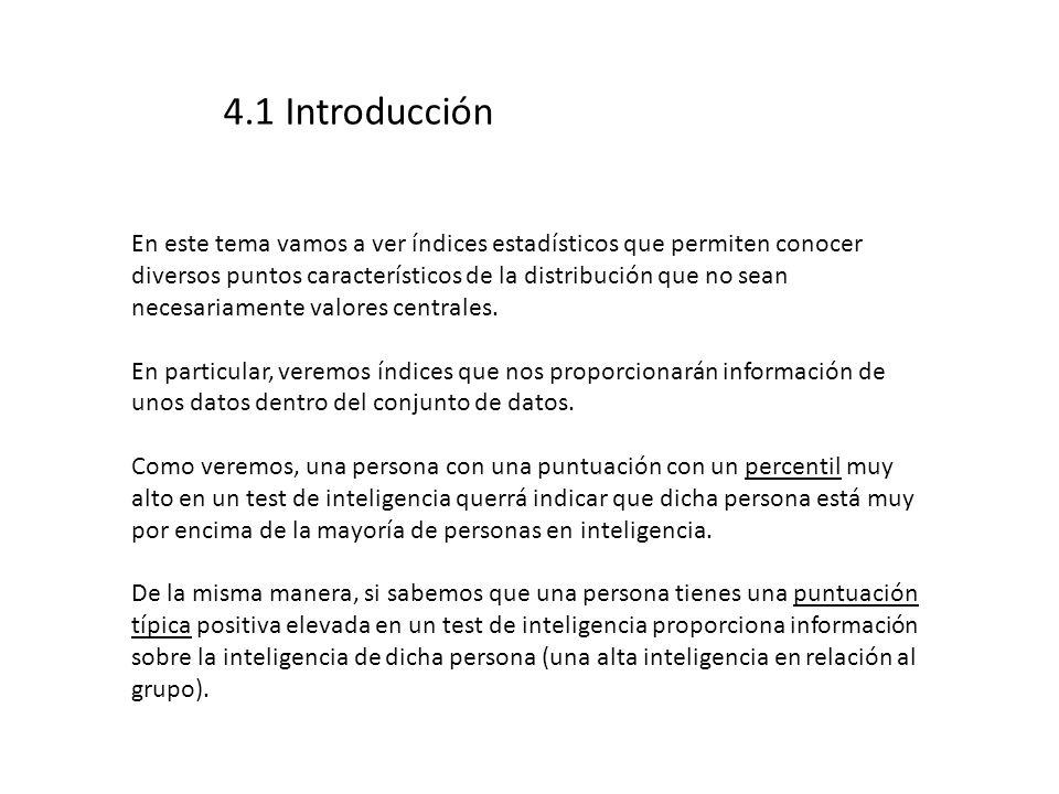 4.2 Medidas de posición individual: centiles Los centiles dividen la distribución (ordenada) de datos en 100 partes.