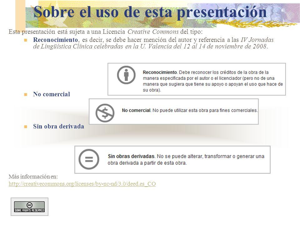 Sobre el uso de esta presentación Esta presentación está sujeta a una Licencia Creative Commons del tipo: Reconocimiento, es decir, se debe hacer menc