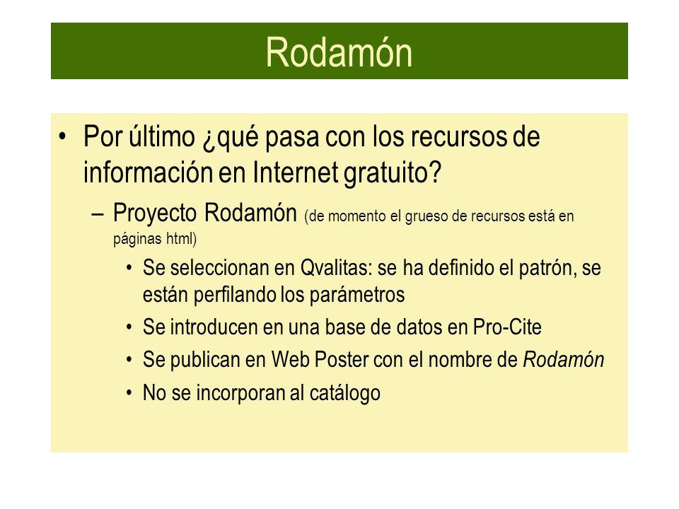 Rodamón Por último ¿qué pasa con los recursos de información en Internet gratuito? –Proyecto Rodamón (de momento el grueso de recursos está en páginas