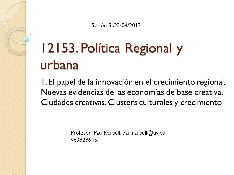 12153. Política Regional y urbana 1. El papel de la innovación en el crecimiento regional.