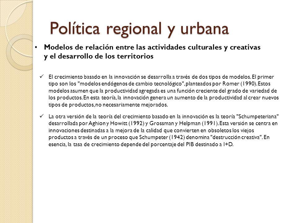 Política regional y urbana Modelos de relación entre las actividades culturales y creativas y el desarrollo de los territorios El crecimiento basado en la innovación se desarrolla a través de dos tipos de modelos.