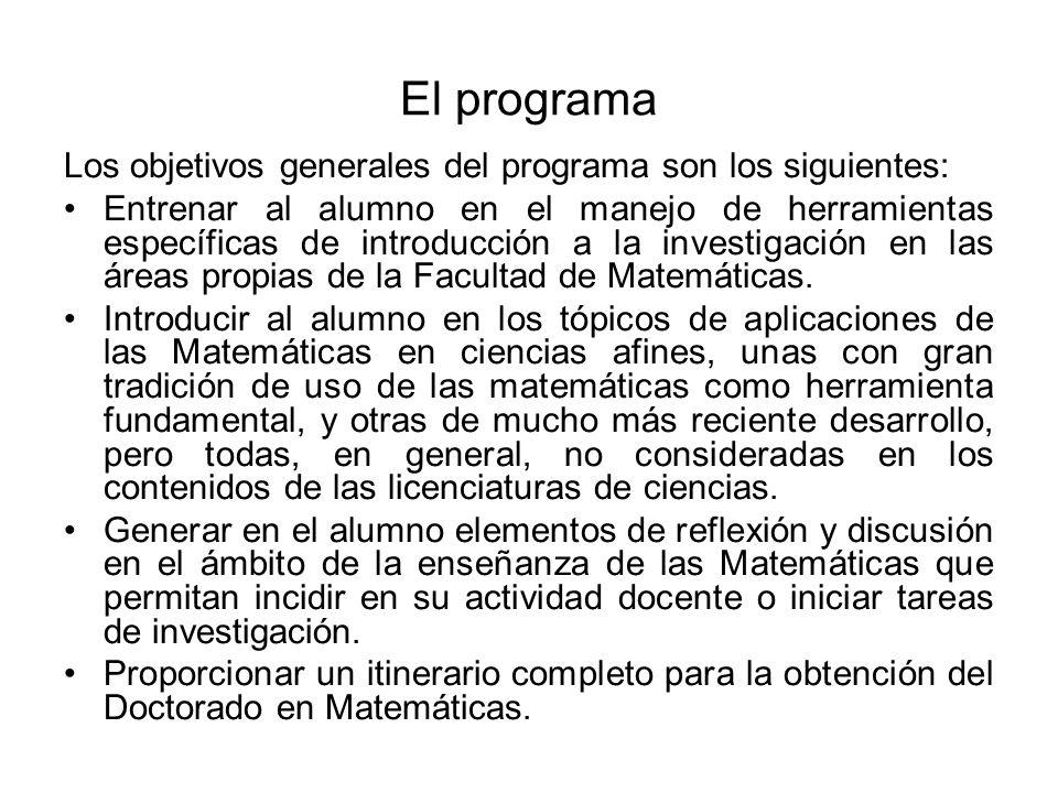 El programa Los objetivos generales del programa son los siguientes: Entrenar al alumno en el manejo de herramientas específicas de introducción a la
