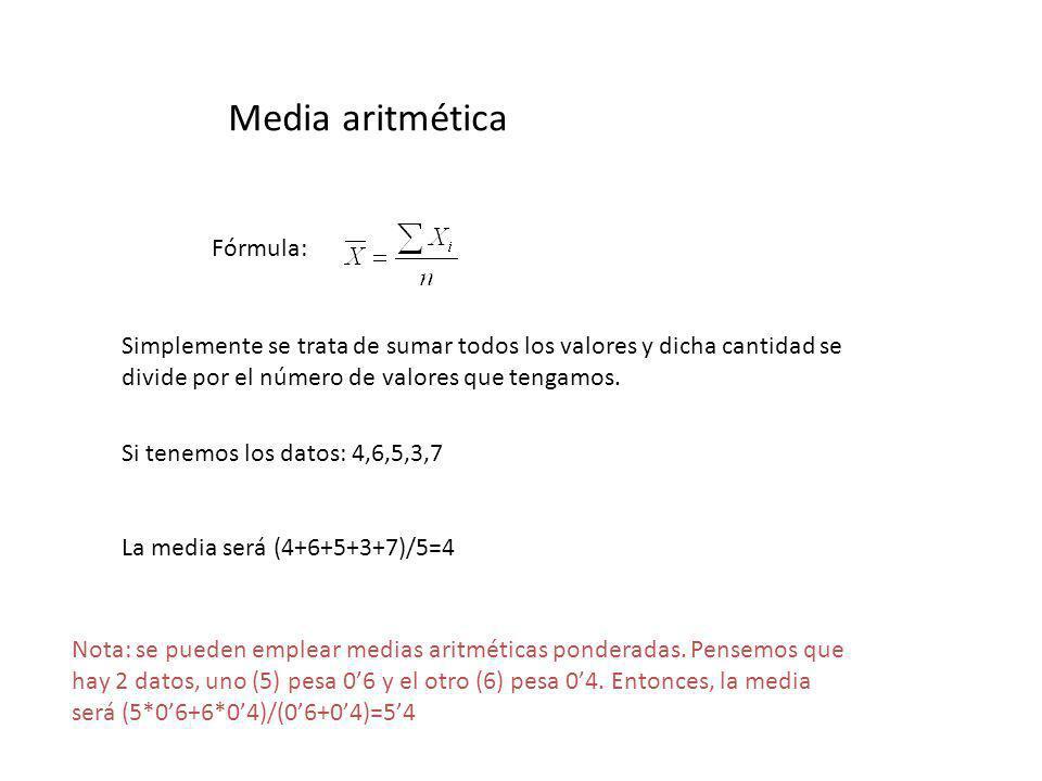 Propiedades de la Media aritmética -La suma de diferencias (de todos los valores) respecto a la media es siempre 0 -Si sumamos una constante a cada uno de los valores, la nueva media aritmética resultante será la original más la constante.