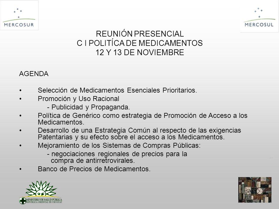 PT REUNIÓN PRESENCIAL C I POLITÍCA DE MEDICAMENTOS 12 Y 13 DE NOVIEMBRE AGENDA Selección de Medicamentos Esenciales Prioritarios.