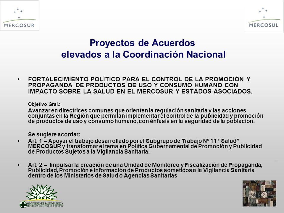 PT Proyectos de Acuerdos elevados a la Coordinación Nacional FORTALECIMIENTO POLÍTICO PARA EL CONTROL DE LA PROMOCIÓN Y PROPAGANDA DE PRODUCTOS DE USO Y CONSUMO HUMANO CON IMPACTO SOBRE LA SALUD EN EL MERCOSUR Y ESTADOS ASOCIADOS.