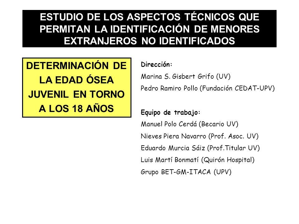 ESTUDIO DE LOS ASPECTOS TÉCNICOS QUE PERMITAN LA IDENTIFICACIÓN DE MENORES EXTRANJEROS NO IDENTIFICADOS DETERMINACIÓN DE LA EDAD ÓSEA JUVENIL EN TORNO