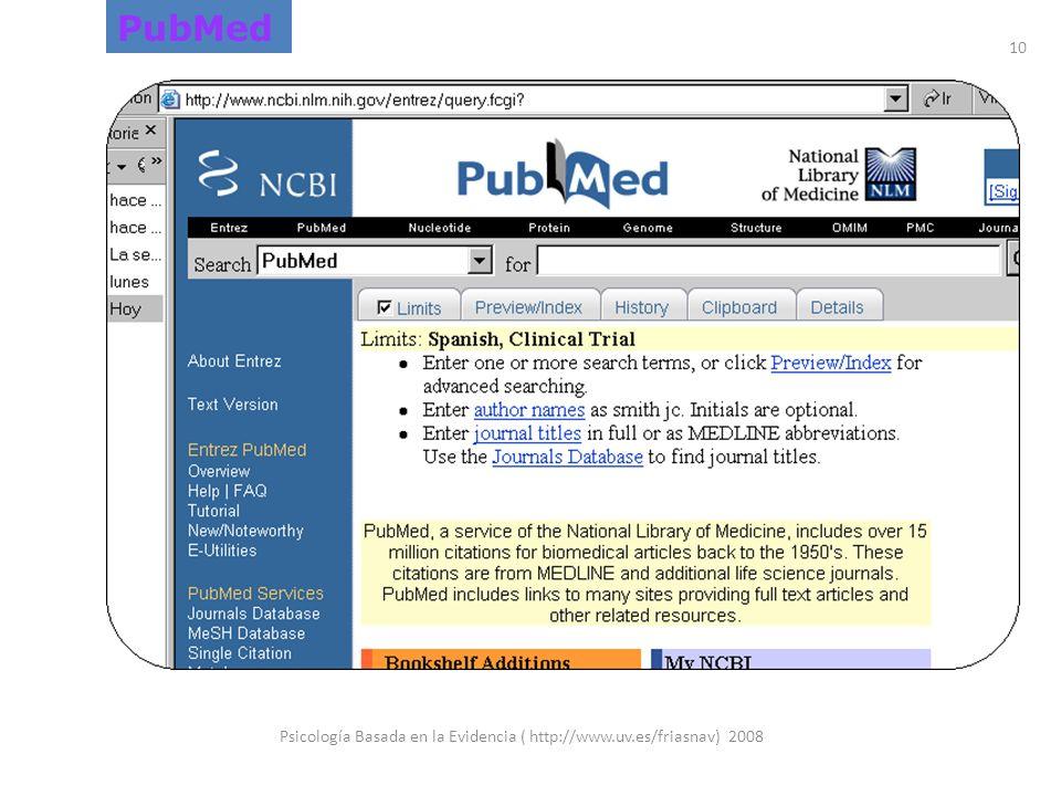 Psicología Basada en la Evidencia ( http://www.uv.es/friasnav) 2008 10 PubMed