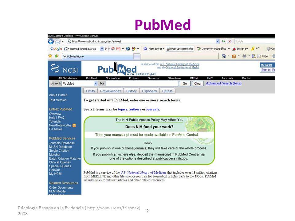 Psicología Basada en la Evidencia ( http://www.uv.es/friasnav) 2008 13 PubMed interactivo (PubMed Interact):