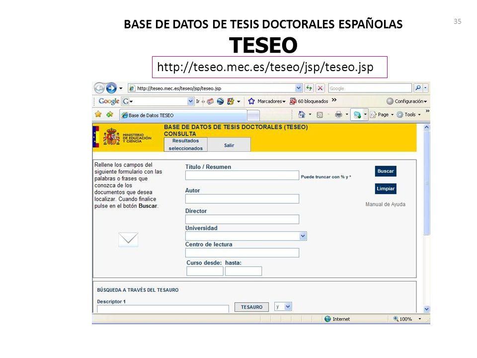 35 BASE DE DATOS DE TESIS DOCTORALES ESPAÑOLAS TESEO http://teseo.mec.es/teseo/jsp/teseo.jsp