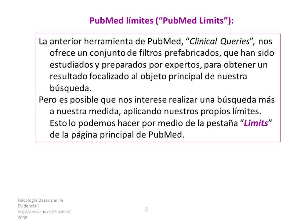 Psicología Basada en la Evidencia ( http://www.uv.es/friasnav) 2008 8 PubMed límites (PubMed Limits): La anterior herramienta de PubMed, Clinical Quer