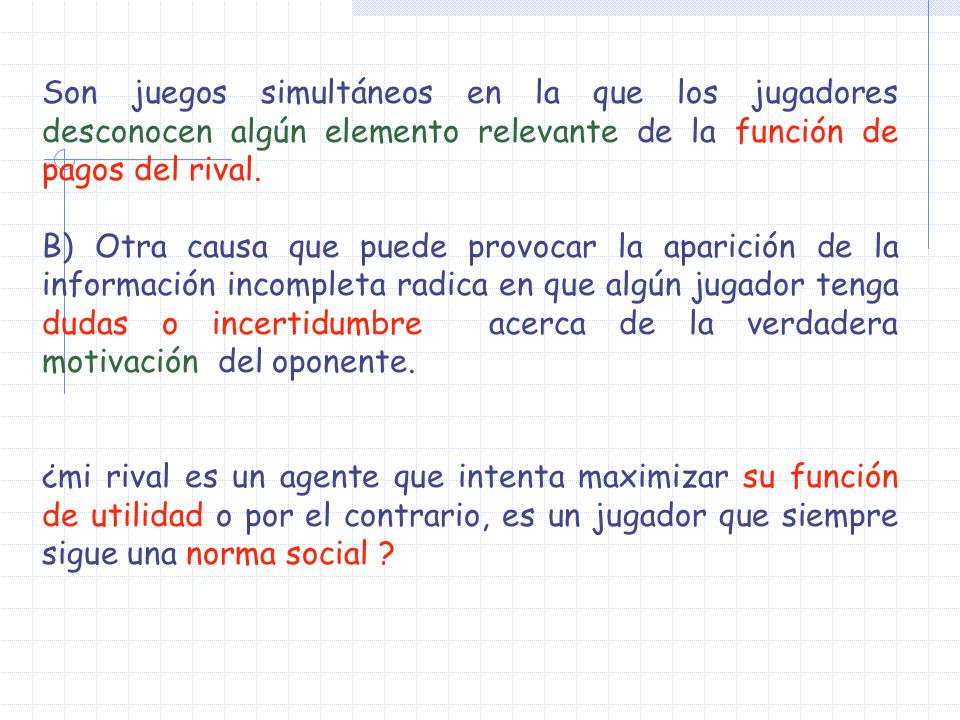 Calculemos los ENB Busquemos acciones dominantes para los tipos de jugador 2 La empresa 2 con c = 1 no tiene acciones dominantes f 2 (c=1) (Innovar) = Imitar f 2(c=1) (Imitar) = Innovar La empresa 2 con c = 3 tiene una acción dominante : Imitar Por tanto en un ENB la empresa 2 con c=3 elegirá siempre imitar