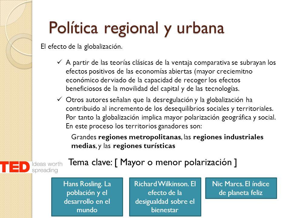 Política regional y urbana El efecto de la globalización. A partir de las teorías clásicas de la ventaja comparativa se subrayan los efectos positivos