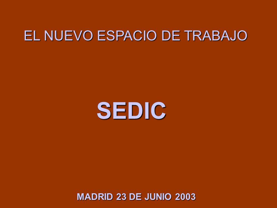 EL NUEVO ESPACIO DE TRABAJO SEDIC MADRID 23 DE JUNIO 2003