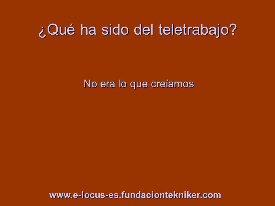 ¿Qué ha sido del teletrabajo? No era lo que creíamos www.e-locus-es.fundaciontekniker.com