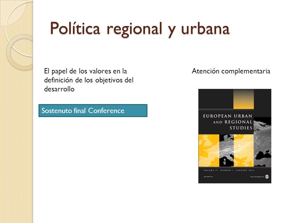 Política regional y urbana Atención complementariaEl papel de los valores en la definición de los objetivos del desarrollo Sostenuto final Conference