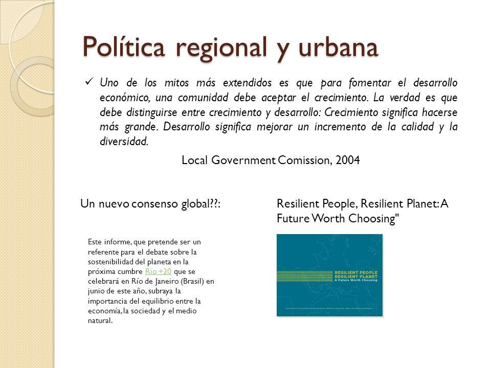 Política regional y urbana Uno de los mitos más extendidos es que para fomentar el desarrollo económico, una comunidad debe aceptar el crecimiento. La