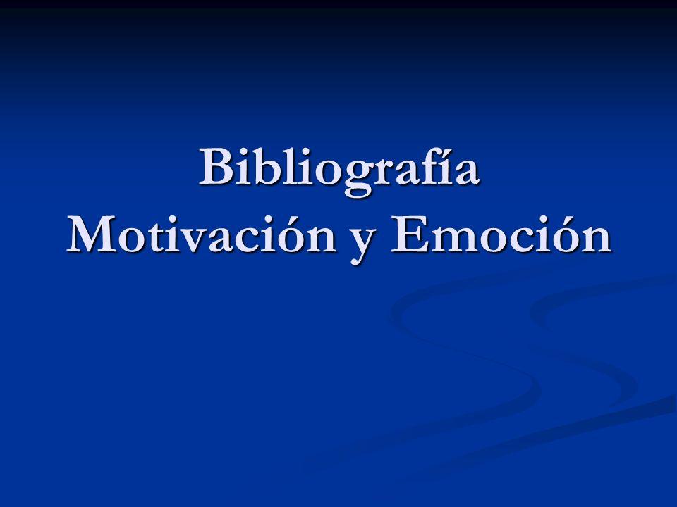 Bibliografía Motivación y Emoción