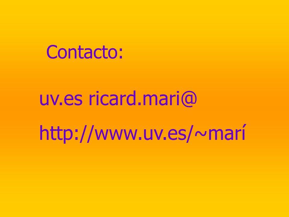 Contacto: uv.es ricard.mari@ http://www.uv.es/~marí