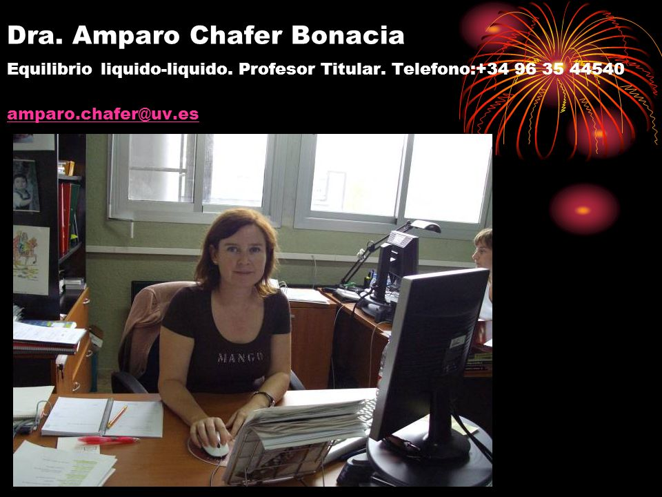 Dra. Amparo Chafer Bonacia Equilibrio liquido-liquido. Profesor Titular. Telefono:+34 96 35 44540 amparo.chafer@uv.es amparo.chafer@uv.es