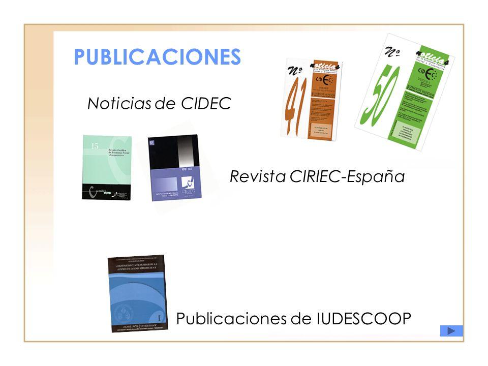 PUBLICACIONES Noticias de CIDEC Revista CIRIEC-España Publicaciones de IUDESCOOP