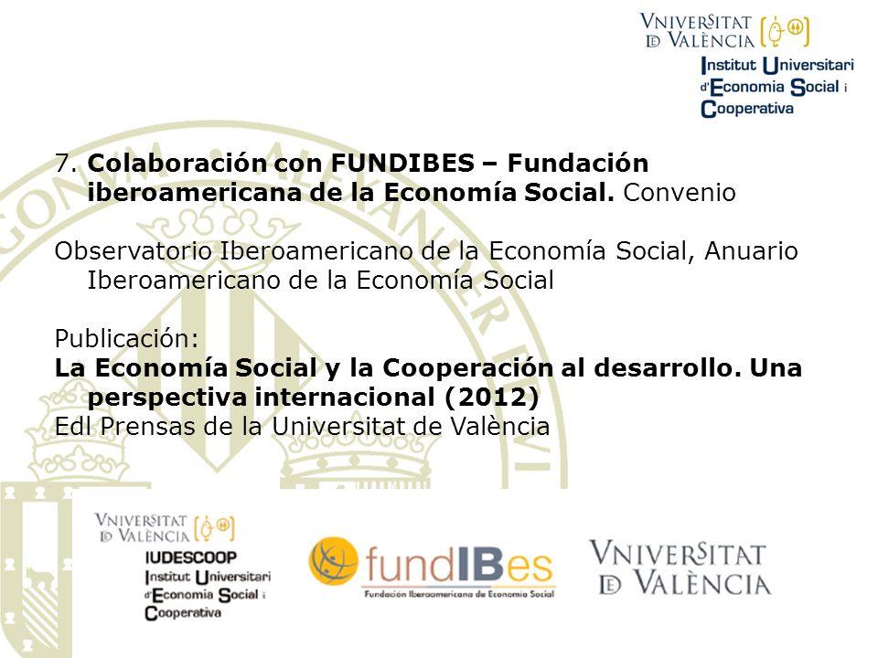7. Colaboración con FUNDIBES – Fundación iberoamericana de la Economía Social. Convenio Observatorio Iberoamericano de la Economía Social, Anuario Ibe