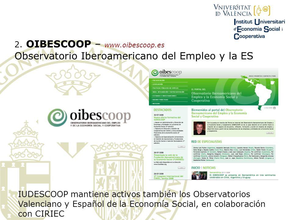 2. OIBESCOOP – www.oibescoop.es Observatorio Iberoamericano del Empleo y la ES IUDESCOOP mantiene activos también los Observatorios Valenciano y Españ