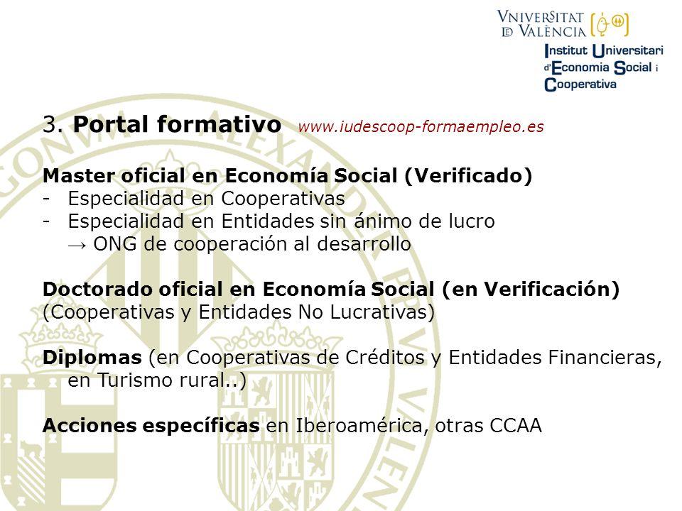 3. Portal formativo www.iudescoop-formaempleo.es Master oficial en Economía Social (Verificado) -Especialidad en Cooperativas -Especialidad en Entidad