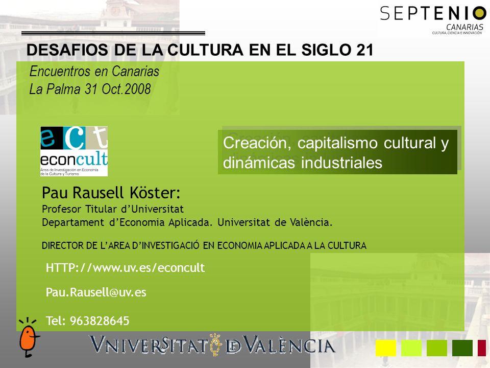 1.La hipótesis del capitalismo cultural. 2. La revolución tecnológica y los procesos de creación.