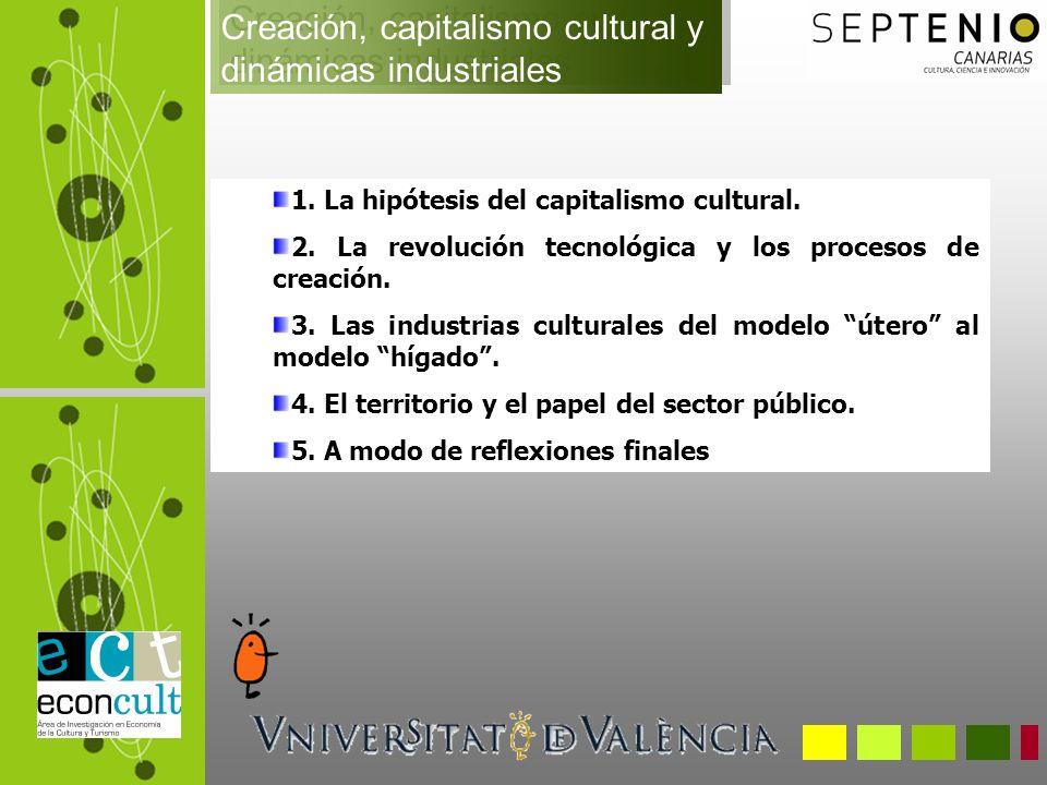 1. La hipótesis del capitalismo cultural. 2.