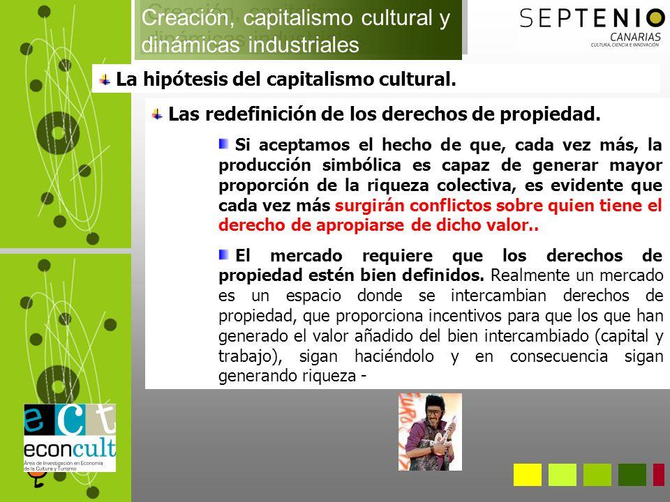 La hipótesis del capitalismo cultural.Las redefinición de los derechos de propiedad.