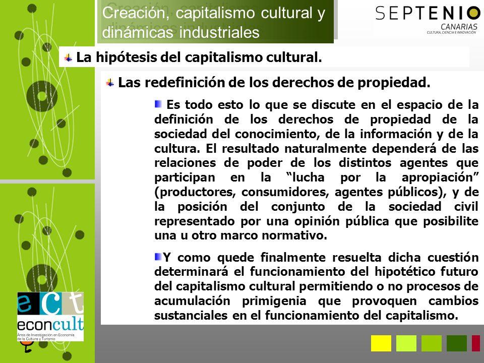 La hipótesis del capitalismo cultural. Las redefinición de los derechos de propiedad.