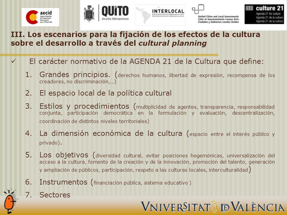 III. Los escenarios para la fijación de los efectos de la cultura sobre el desarrollo a través del cultural planning El carácter normativo de la AGEND