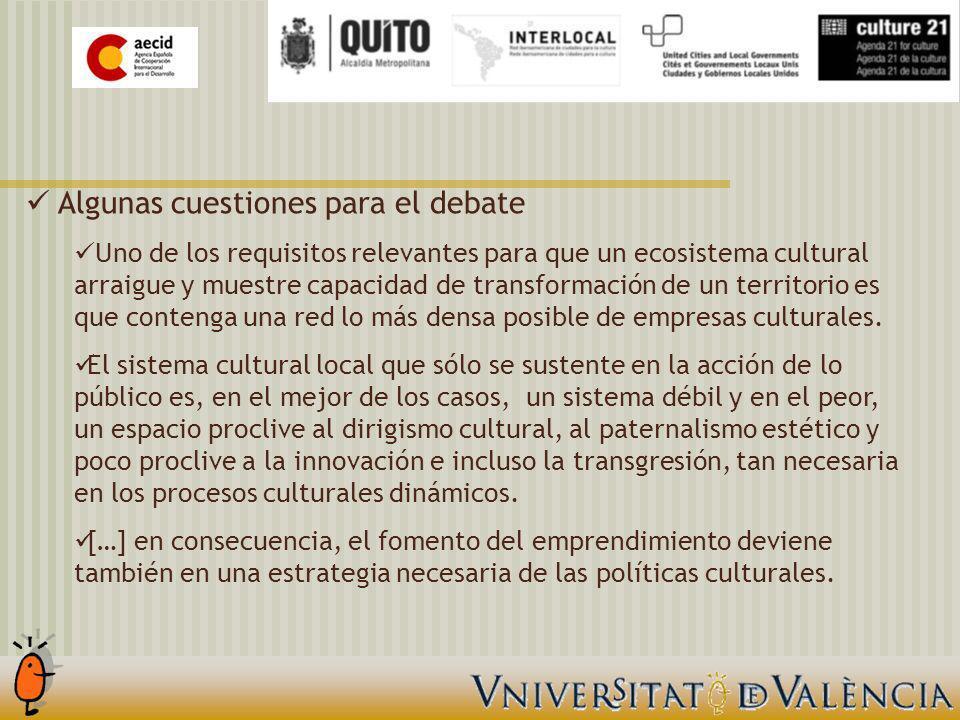 Algunas cuestiones para el debate Uno de los requisitos relevantes para que un ecosistema cultural arraigue y muestre capacidad de transformación de un territorio es que contenga una red lo más densa posible de empresas culturales.