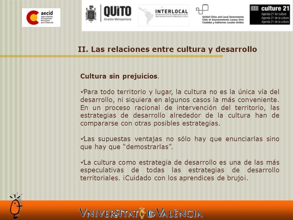 II. Las relaciones entre cultura y desarrollo Cultura sin prejuicios.