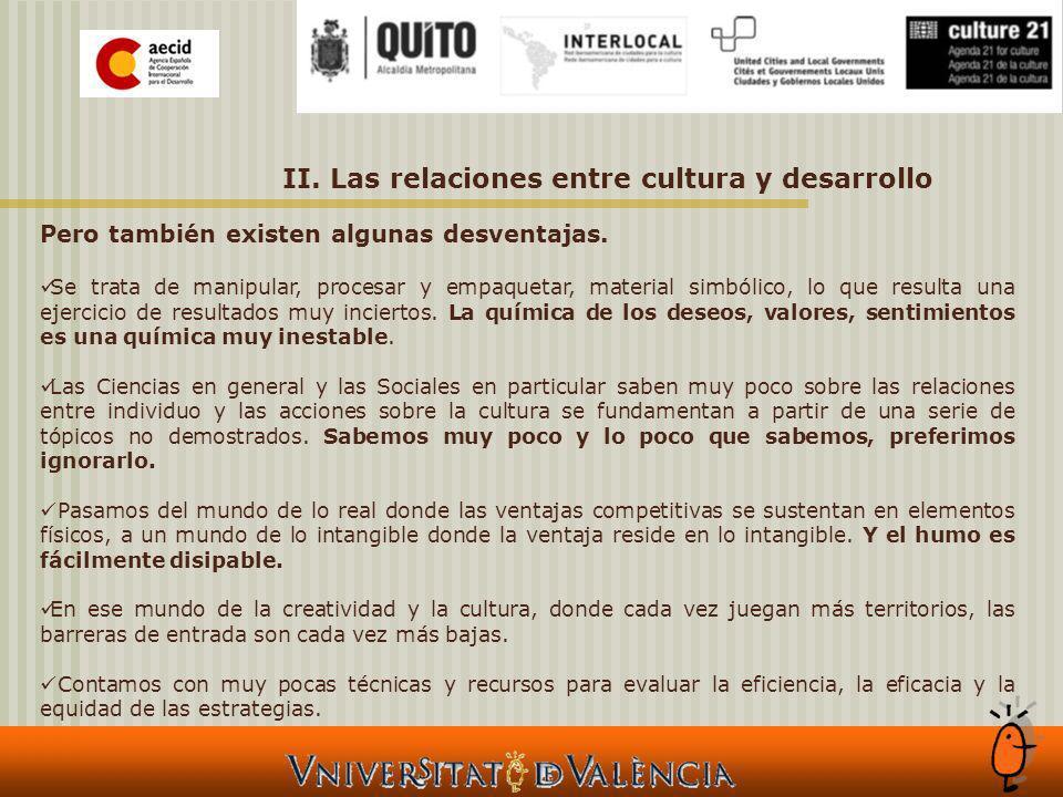 II. Las relaciones entre cultura y desarrollo Pero también existen algunas desventajas.