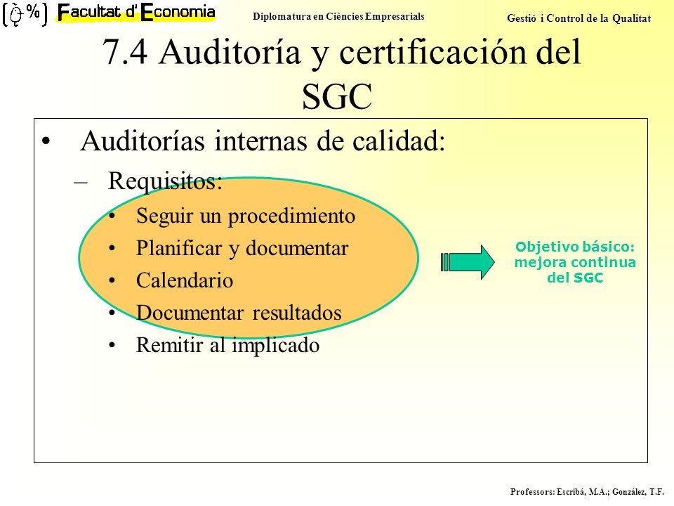 Diplomatura en Ciències Empresarials Gestió i Control de la Qualitat Professors : Escribá, M.A.; González, T.F. Objetivo básico: mejora continua del S