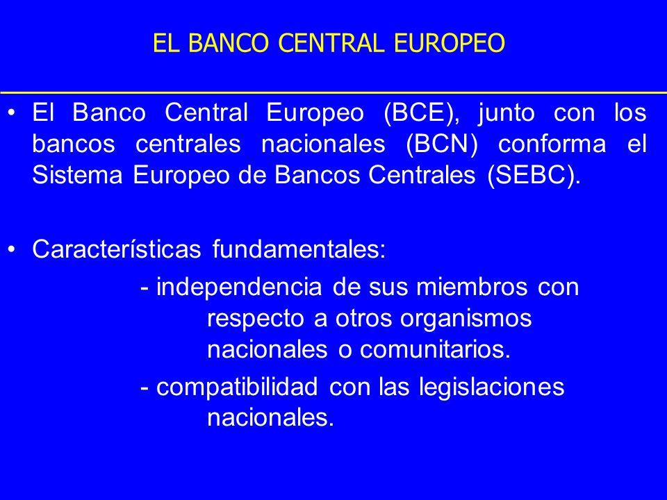 EL BANCO CENTRAL EUROPEO El Banco Central Europeo (BCE), junto con los bancos centrales nacionales (BCN) conforma el Sistema Europeo de Bancos Central