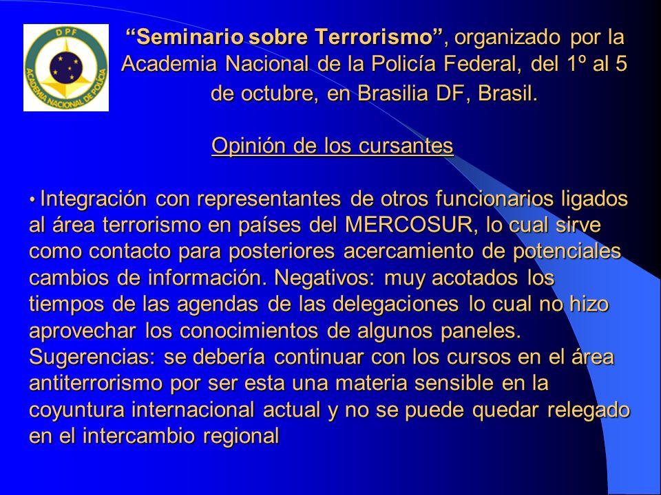 Seminario sobre Terrorismo, organizado por la Academia Nacional de la Policía Federal, del 1º al 5 de octubre, en Brasilia DF, Brasil. Opinión de los