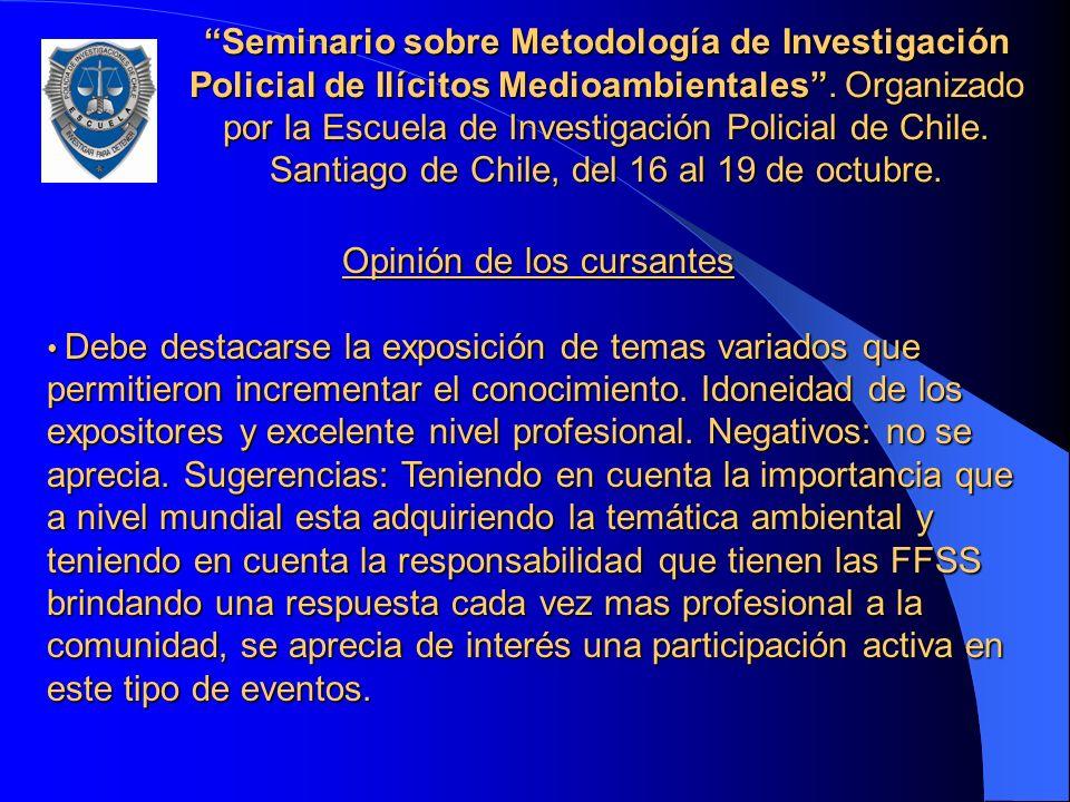 Seminario sobre Metodología de Investigación Policial de Ilícitos Medioambientales. Organizado por la Escuela de Investigación Policial de Chile. Sant