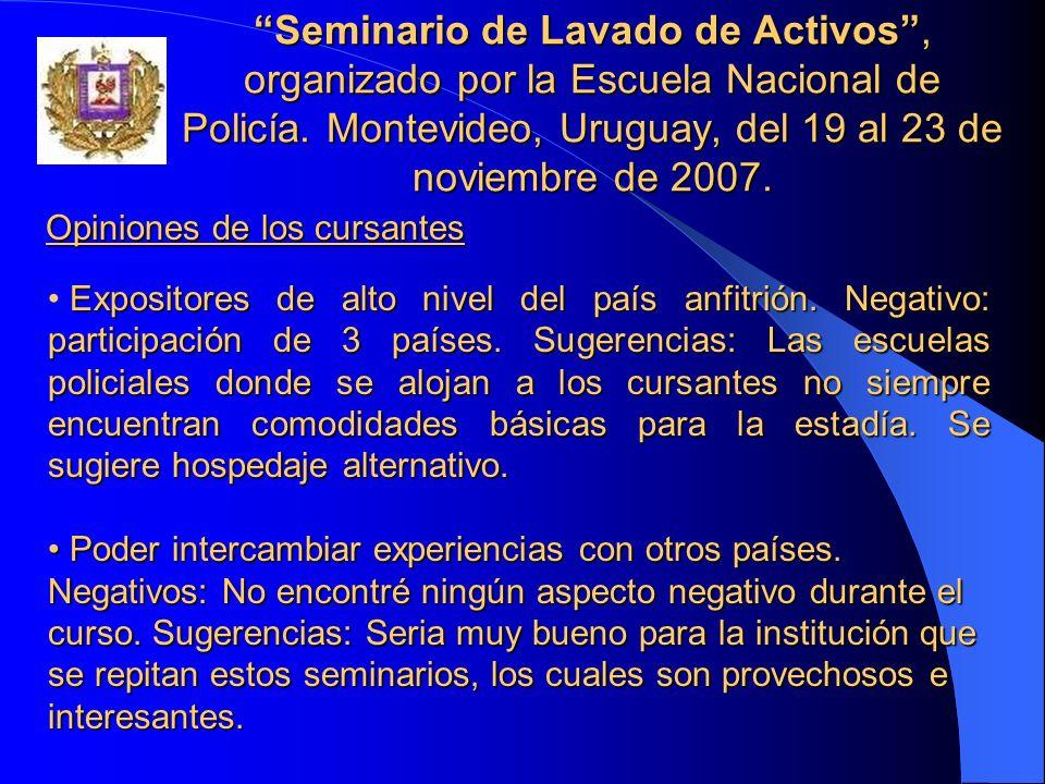 Seminario de Lavado de Activos, organizado por la Escuela Nacional de Policía. Montevideo, Uruguay, del 19 al 23 de noviembre de 2007. Expositores de