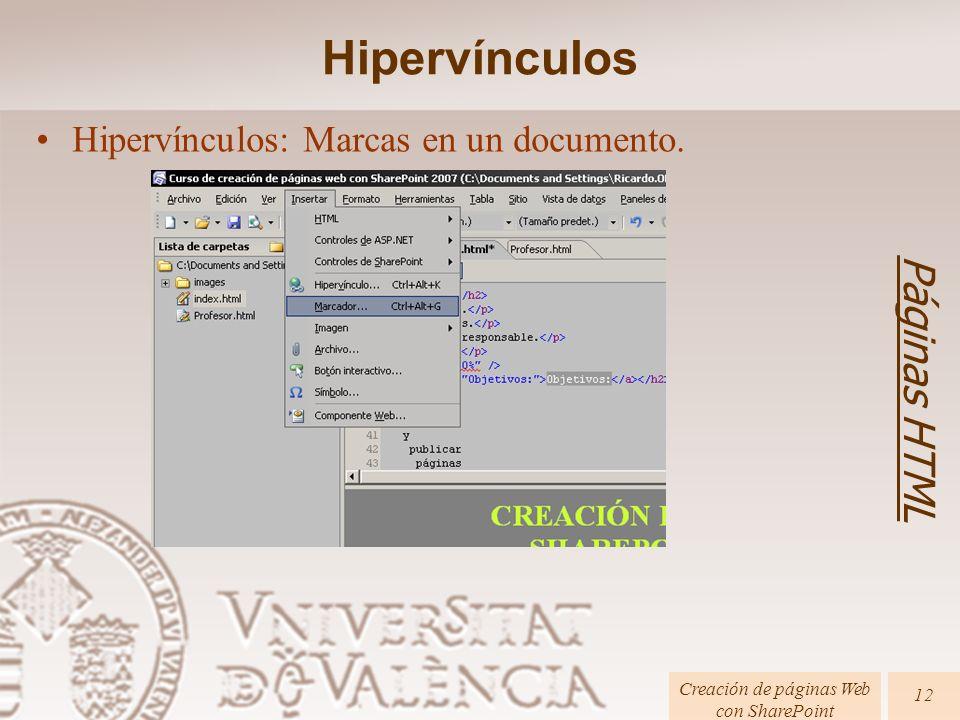Páginas HTML Creación de páginas Web con SharePoint 12 Hipervínculos: Marcas en un documento. Hipervínculos
